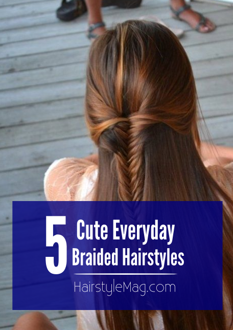 5 Cute Everyday Braided Hairstyles - HairstyleMag