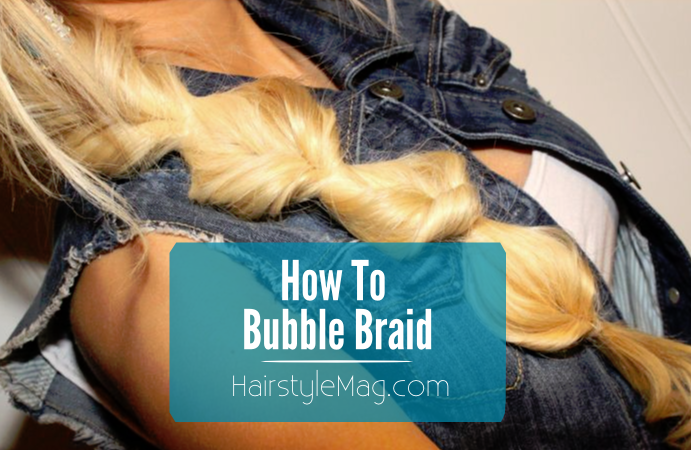 How To Bubble Braid HairstyleMag