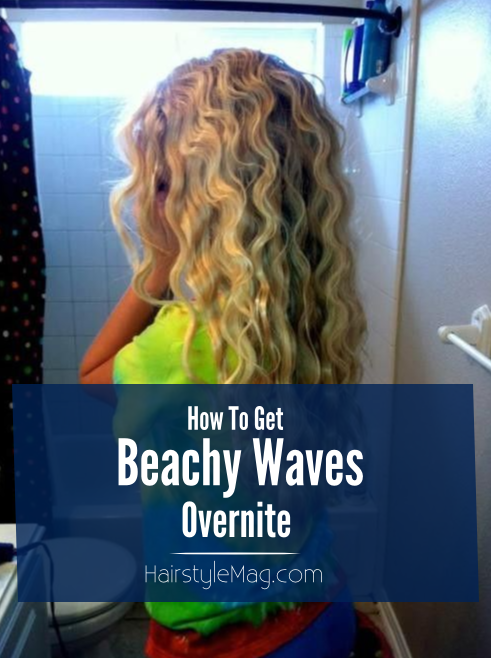 How To Get Beachy Waves OverNite
