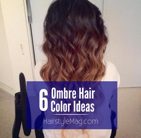 6 Ombre Hair Color Ideas