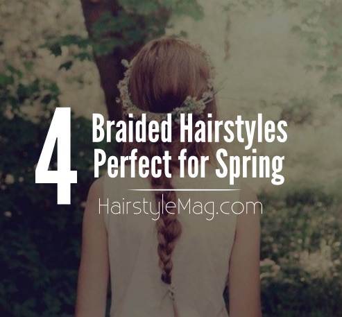 4 Braided Hairstyles Perfect for Spring