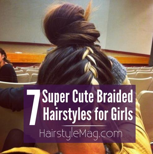 7 Super Cute Braided Hairstyles - HairstyleMag