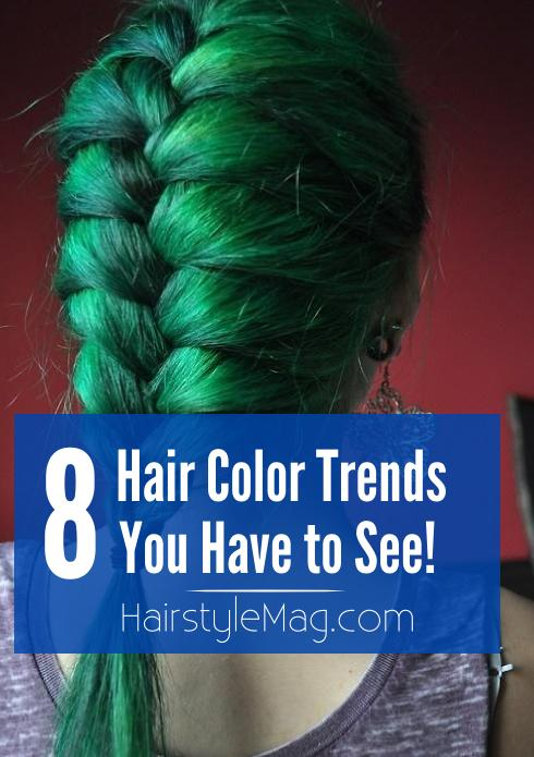 8 Hair Color Trends You Have to See!
