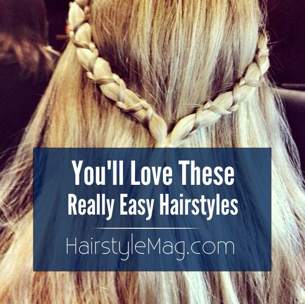 You'll Love These Really Easy Hairstyles!